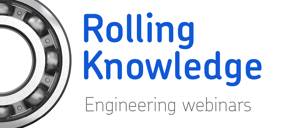 Rolling Knowledge - SKF Engineering Webinars